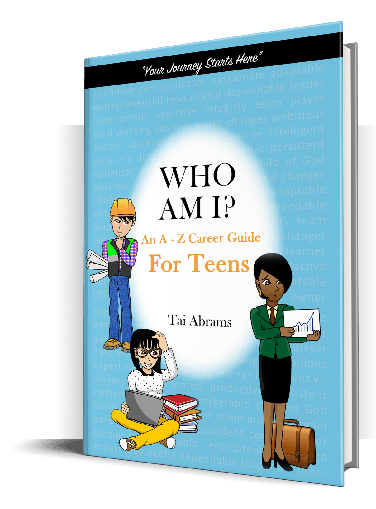 WHO AM I? An A - Z Career Guide For Teens