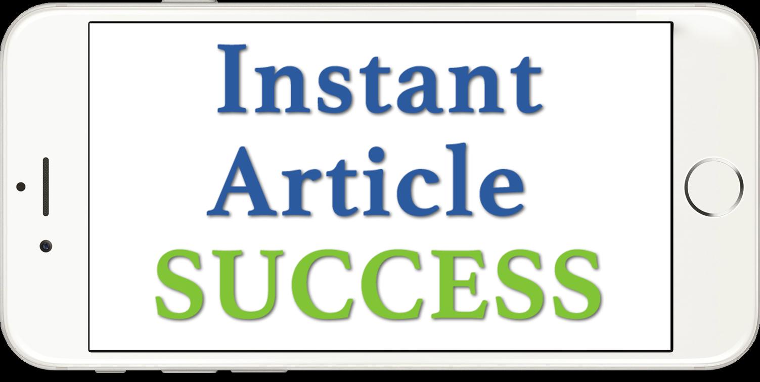 Instant Article Success