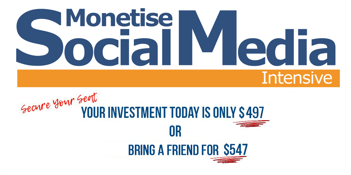 Monetise Facebook Intensive. Secure Your Seat. Your Investment Today is only $597.