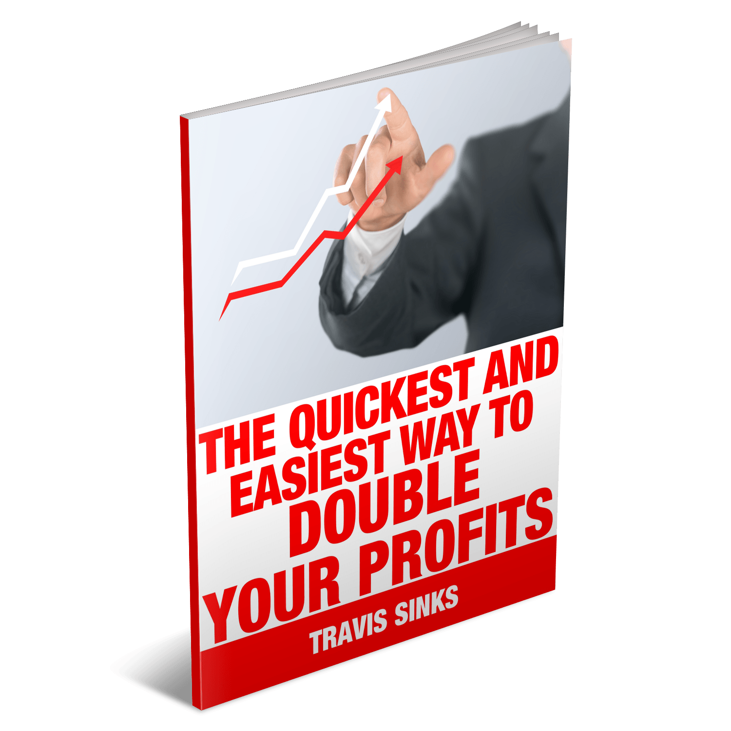 Free Report: The quickest and easiest way to double your profits
