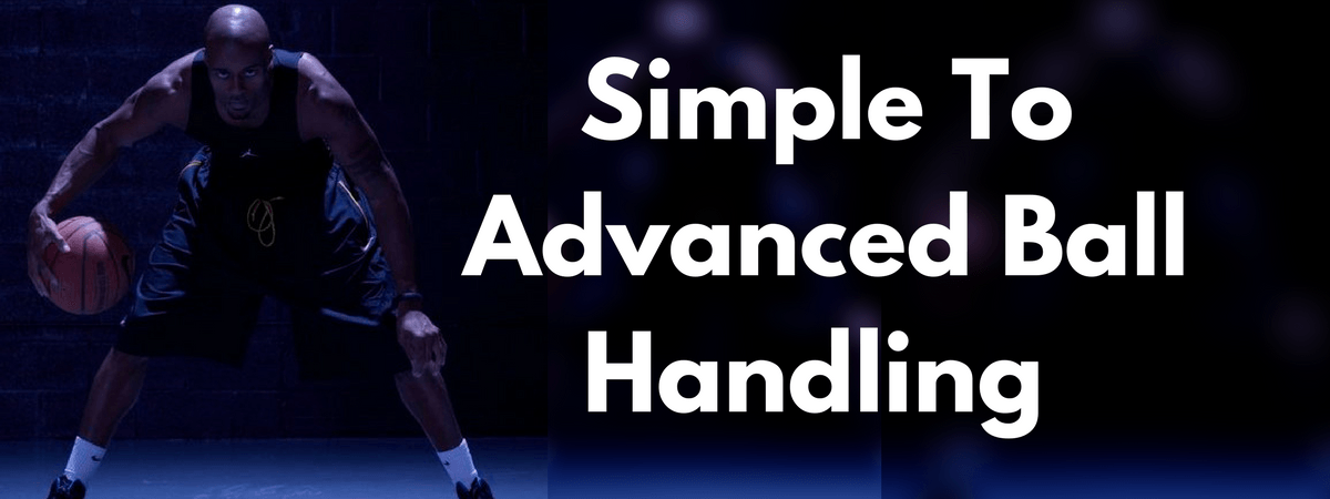Simple To Advanced Ball Handling HoopHandbook
