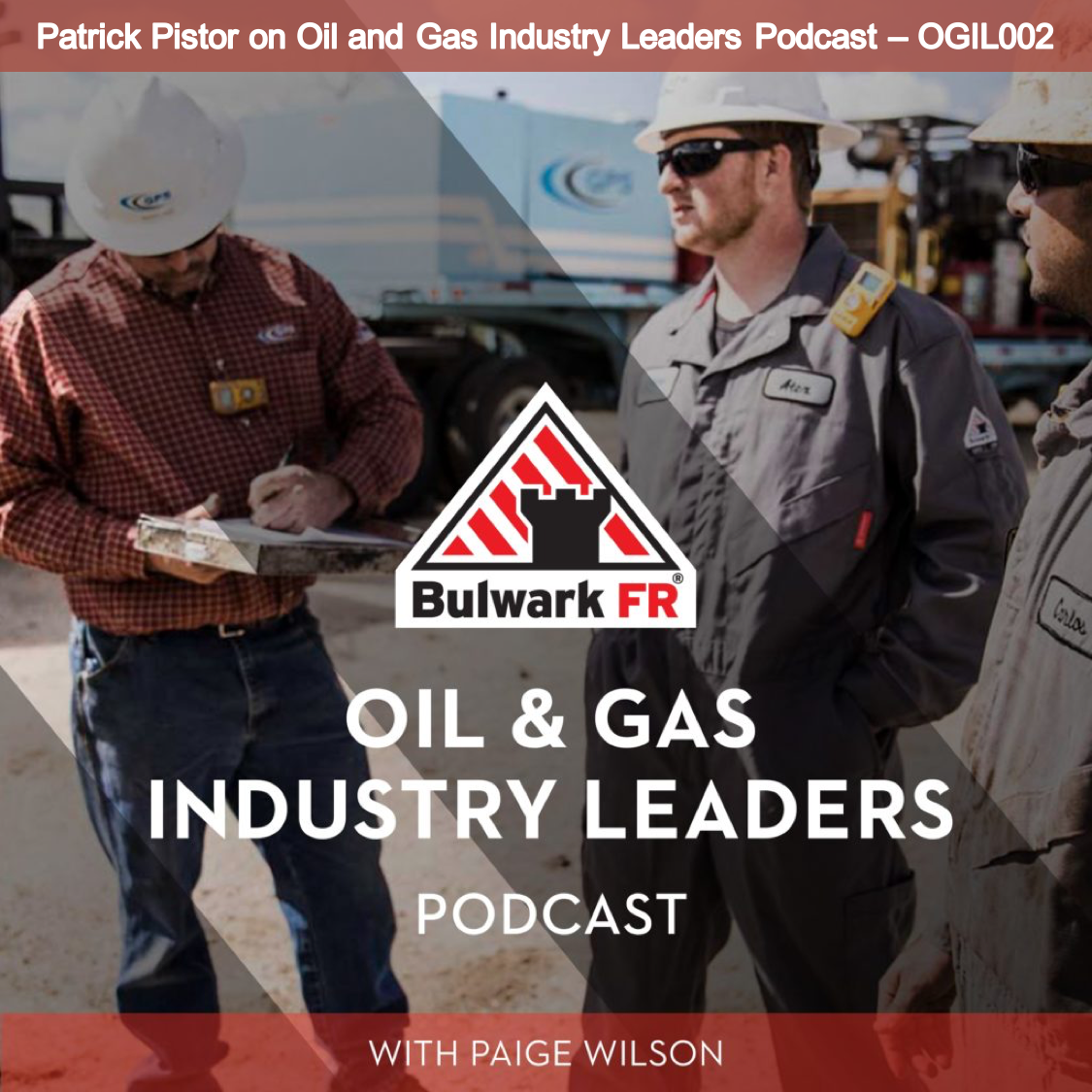 Oil and Gas Industry Leaders Podcast