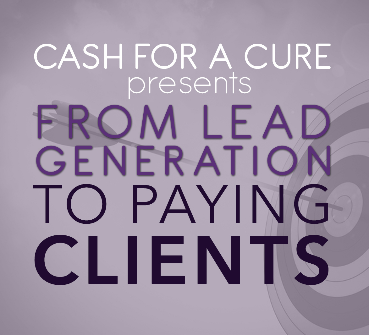 From Lead Generation to Paying Clients